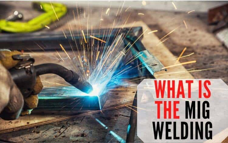 What Is The MIG Welding