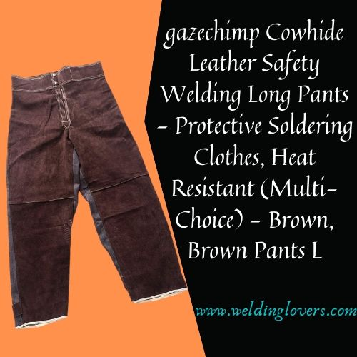 gazechimp Cowhide Leather Safety Welding Long Pants - Protective Soldering Clothes, Heat Resistant