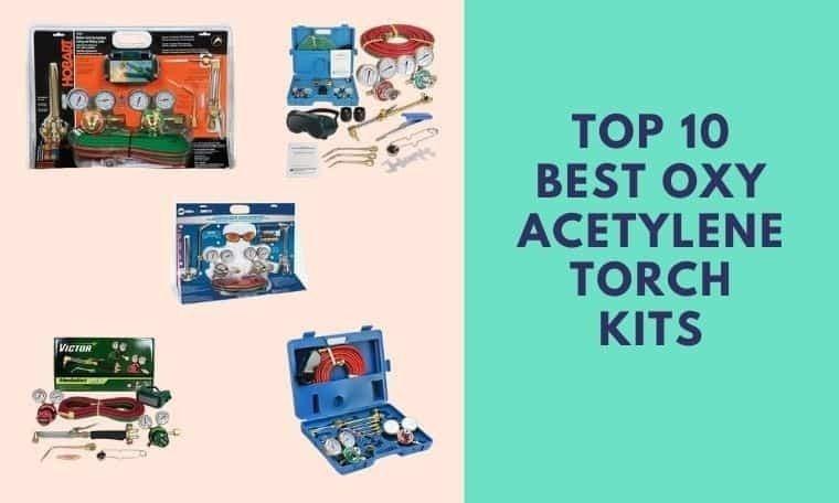 Best Oxy Acetylene Torch Kits